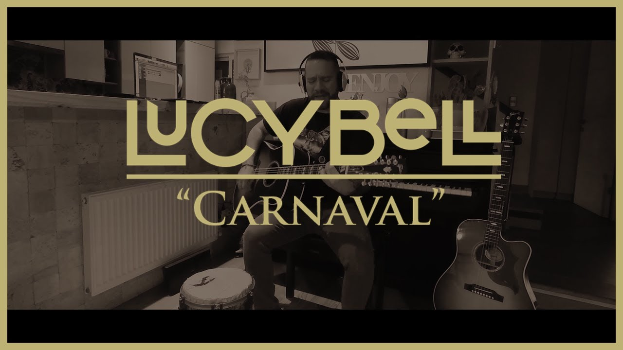 Lucybell - Carnaval #QuedateEnCasa