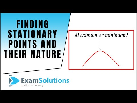 How to find stationary points and determine the nature (Example 2) : ExamSolutions