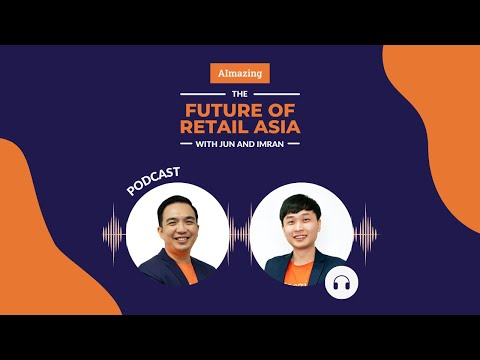 Introducing: The Future Of Retail Asia Podcast
