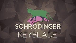 Keyblade - Schrödinger