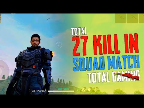 Total 27 Kill In Squad Match - Garena Free Fire- Total Gaming