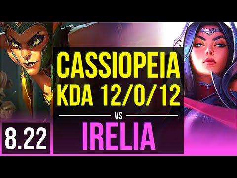 CASSIOPEIA vs IRELIA (MID) | KDA 12/0/12, Legendary | EUW Challenger | v8.22