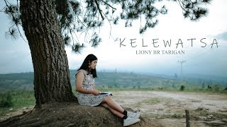 Gambar cover Lagu karo terbaru 2020 KELEWATSA - LIONY TARIGAN | Official video