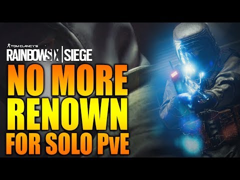 Rainbow Six Siege - In Depth: NO MORE RENOWN FOR SOLO PvE