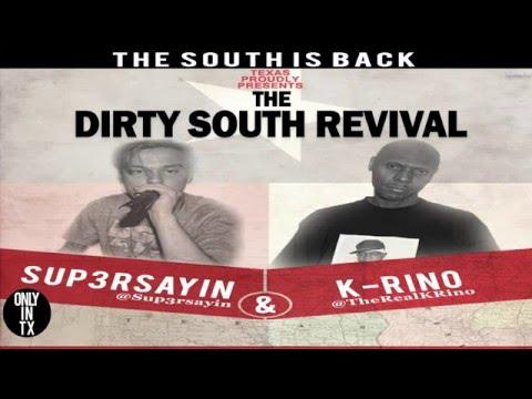 Sup3rsayin - Dirty South Revival ft. K-RINO