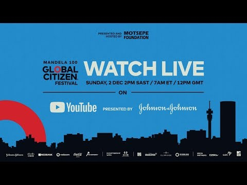 How to Watch Global Citizen Festival: Mandela 100 LIVE, presented by Johnson & Johnson