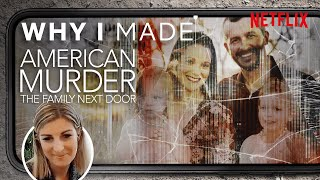 American Murder: The Family Next Door | The Story Behind The Documentary