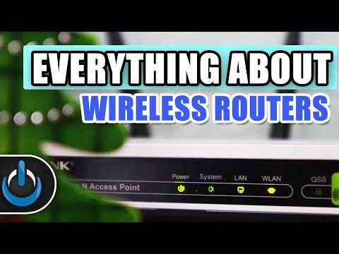 Wireless Routers: Everything You Need To Know (2018)