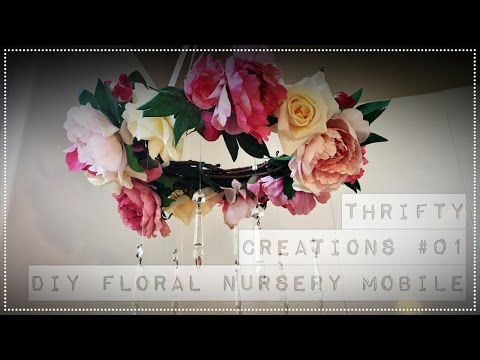 Thrifty Creations #01 - DIY Floral Nursery Mobile
