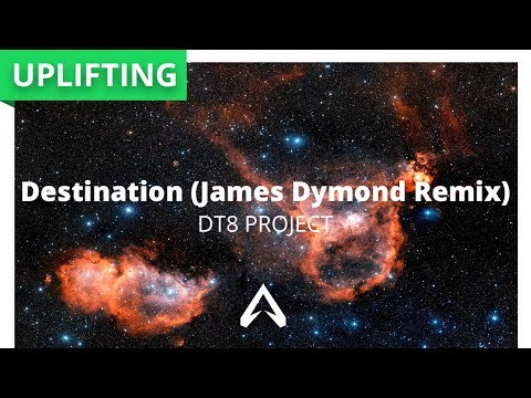 DT8 Project - Destination (James Dymond Remix)