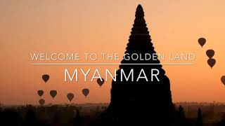 Myanmar- Welcome To The Golden Land