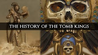 THE TOMB KINGS: Lore Overview - Total War: Warhammer 2