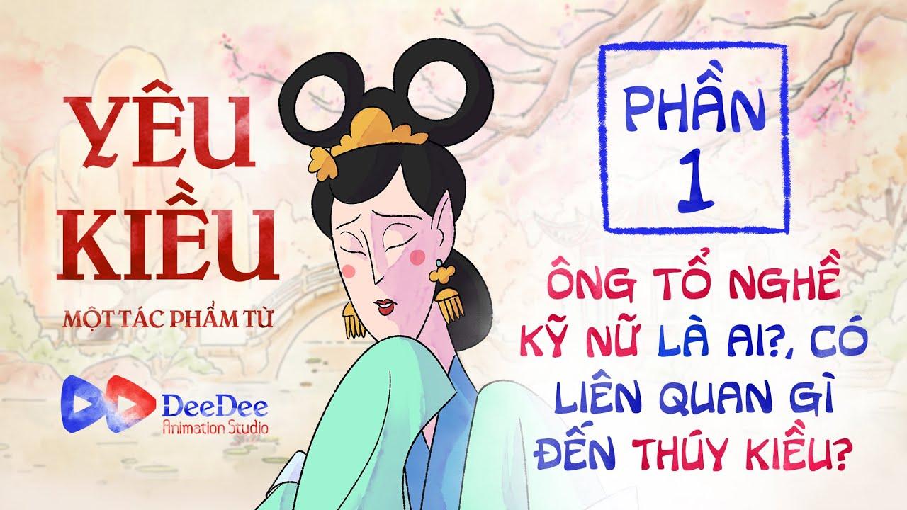 YÊU KIỀU | Truyện Kiều phiên bản hoạt hình – Tập 01/3 – DeeDee Animation Studio