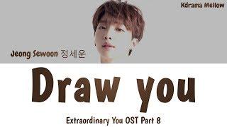 Download lagu Jeong Sewoon (정세운) - Draw You 너를 그린다 (Extraordinary You OST Part 8) Lyrics (Han/Rom/Eng/가사)