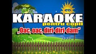 Oac, oac, diri-diri-dam (Karaoke Pentru Copii)