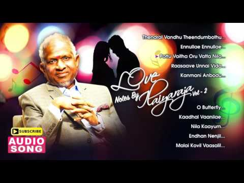 Love Notes by Ilaiyaraja | Vol 2 | Ilayaraja Love Hits | Tamil Movie Songs | S Janaki | Music Master