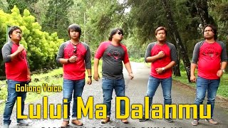 Goliong Voice - Lului Ma Dalanmu (Official Music Video)