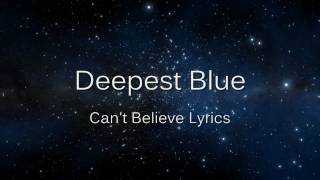 Watch Deepest Blue Cant Believe video