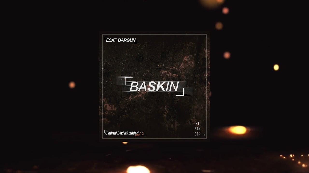 Esat Bargun - Baskın (Sıfır Bir Soundtrack Part 2)