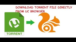 DOWNLOAD TORRENT FILES DIRECTLY FROM UC BROWSER OR ANY OTHER BROWSER (HINDI)