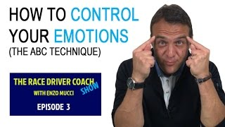 Episode 3 - How To Control Your Emotions In Car ABC Technique - The Race Driver Coach Show