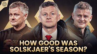 How Good Was Ole Gunnar Solskjaer's Season? | Season Review