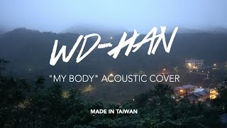 My Body - Young the Giant (WD-HAN Cover, made in Taiwan)