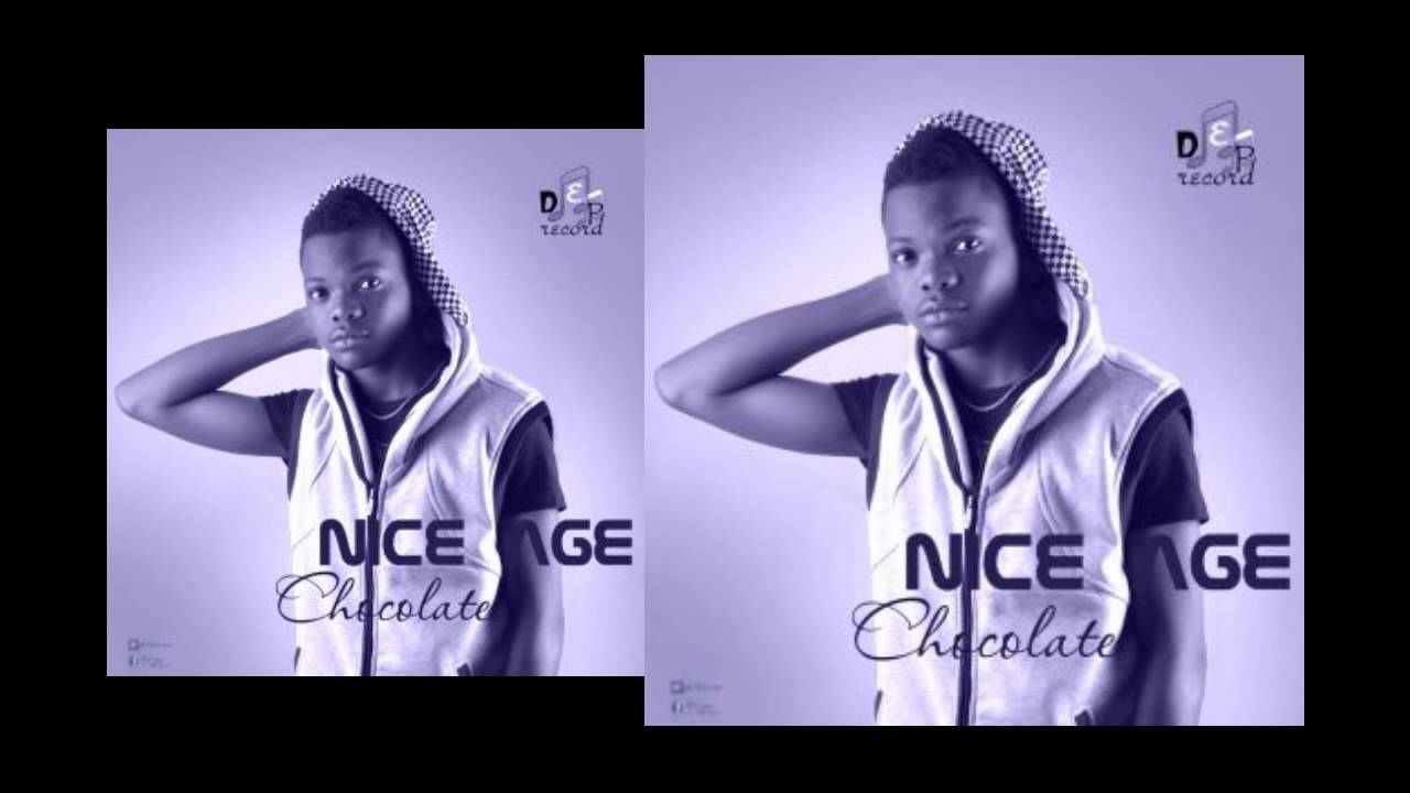 Nice Age - Chocolate (Nigerian Music 2016)