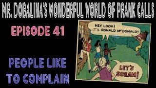 Mr. Dobalina's Wonderful World of Prank Calls Episode 41 - People Like To Complain