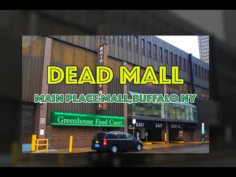DEAD MALL : Main Place Mall, Buffalo, NY