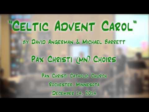 """Celtic Advent Carol"" (Angerman/Barrett) - Pax Christi (MN) Choirs"