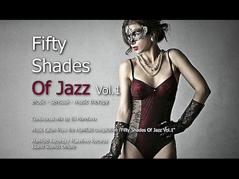 DJ Maretimo - Fifty Shades Of Jazz Vol. 1 (Full Album) continuous mix, HD, 4+ Hours Jazz LoungeMusic