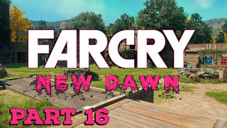 FarCry New Dawn | Part 16 | Post Apocalyptic Adventure