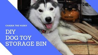 How to make a dog toy bin | DIY Toy Storage for Dogs