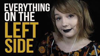 Everything On The LEFT ASMR! (For Broken Headphones / Hard of Hearing or Deaf in One Ear)