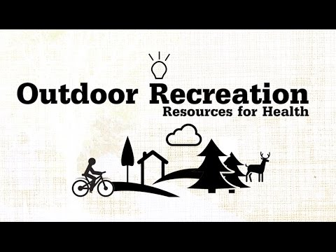 Outdoor Recreation   Resources for Health