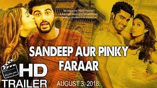 Sandeep Aur Pinky Faraar Trailer leaked 2018 Arjun Kapoor Parineeti Chopra