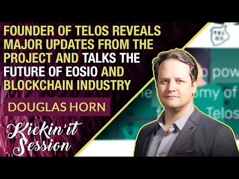 Telos Network Founder Douglas Horn Joins Me to Give Exciting Updates On This EOSio Blockchain