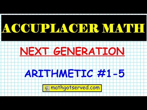 Accuplacer next generation arithmetic practice question part 1 #1 to 5