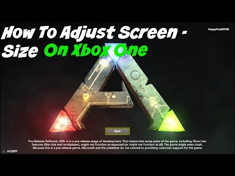 Ark survival Evolved- How to adjust screen-size on xbox one