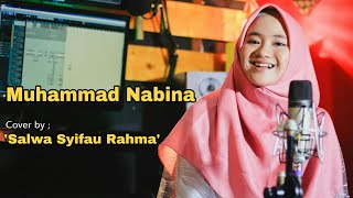 Download Lagu MUHAMMAD NABINA BY SALWA SYIFAU RAHMA mp3