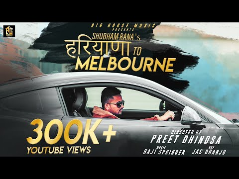 HARYANA TO MELBOURNE - OFFICIAL VIDEO - SHUBHAM RANA | HAJI SPRINGER | PREET DHINDSA |
