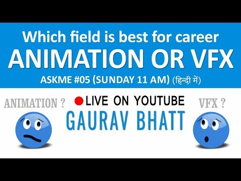 Which field is best for career Animation or Vfx - Askme #05