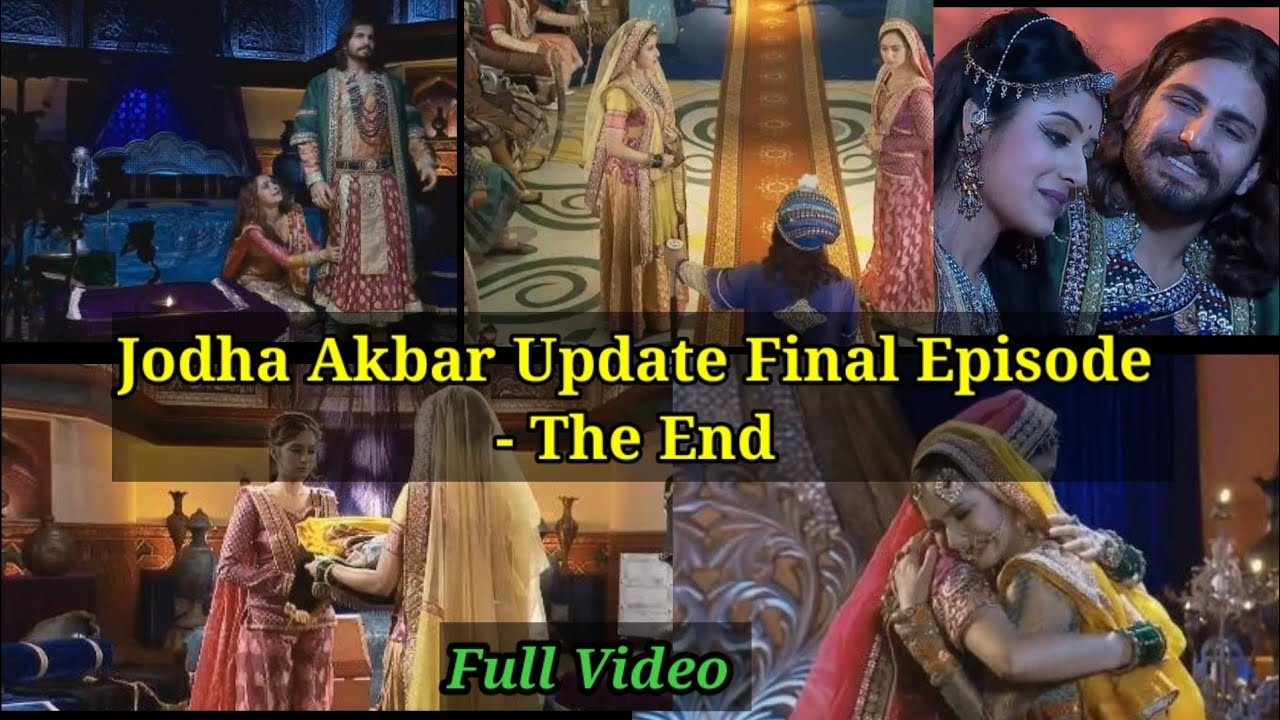 Download Jodha Akbar Update Final - Last - Episode The End
