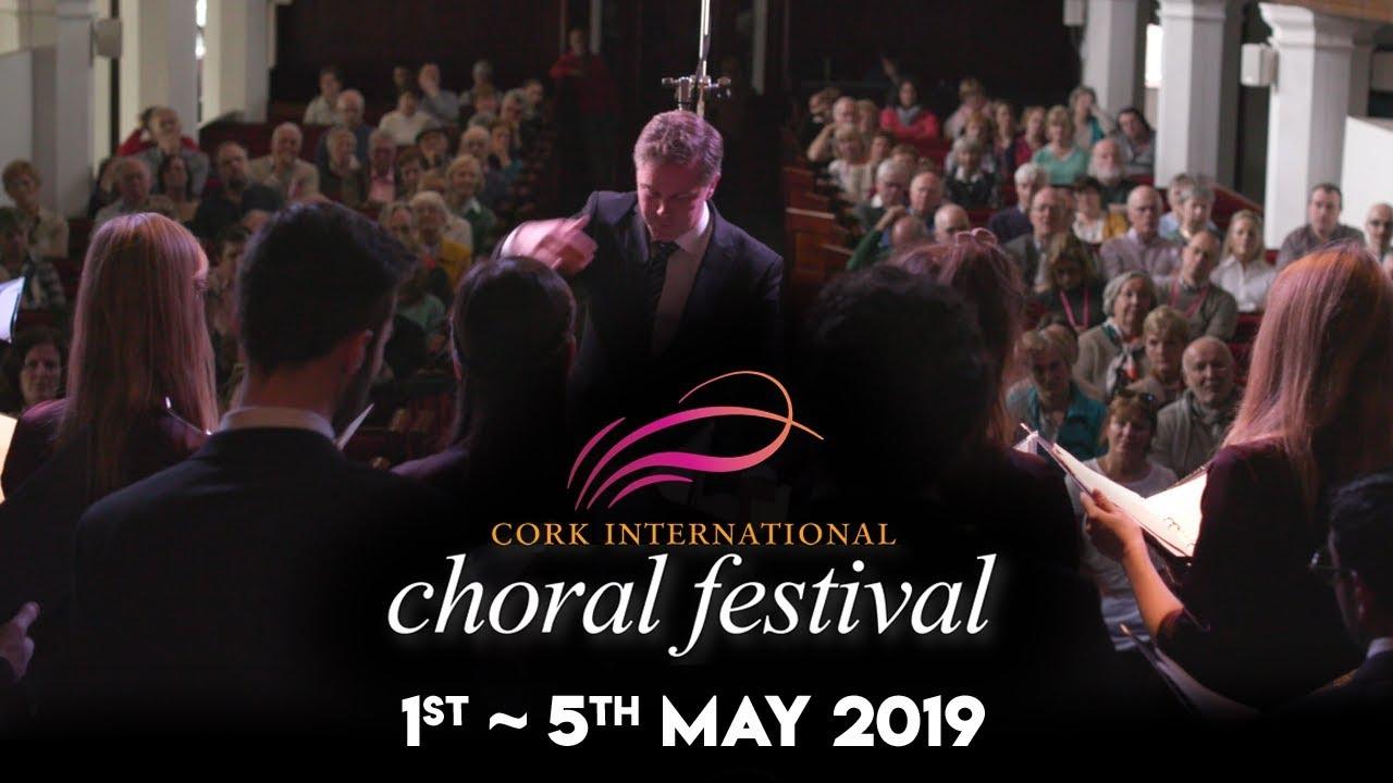 Cork International Choral Festival 1st - 5th May 2019