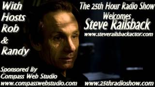 "Steve Railsback - Actor - ""Helter Skelter"" - ""X Files"" - ""The 25th Hour Radio Show"""