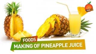 How To Make Pineapple Juice - Orange Foods