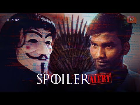 Spoiler Alert Ft. Game of Thrones | Nikhil Vijay | Being Indian