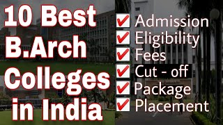 10 Top Architecture Colleges in India | 2020 | Cut-off, fee, eligibility, placement, ranking| B.ARCH