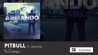 Pitbull - Tu Cuerpo ft. Jencarlos [Official Audio]